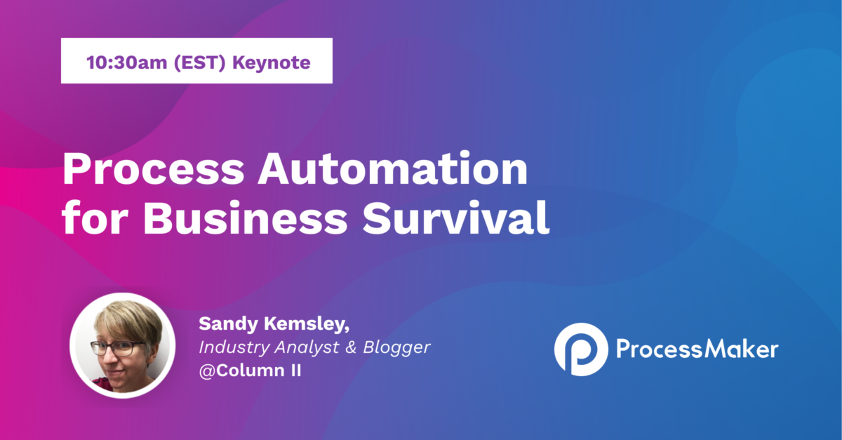 Keynote at ProcessMaker's ProcessCon: Process Automation for Business Survival